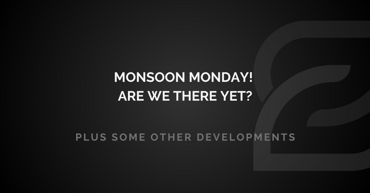 Moonson Monday - are we there yet?